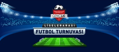 Gençlig-Yardımseverlig Liseler Arası Futbol Turnuvası