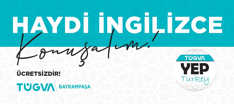 YEP TURKEY – Haydi İngilizce Konuşalım!